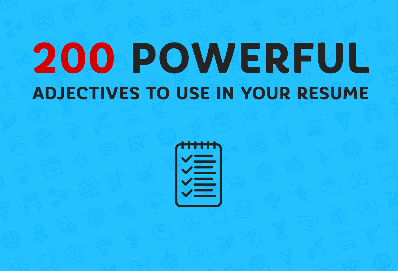 These Are the 200 Most Powerful Adjectives to Use on a Resume